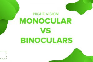 Night Vision Monocular vs Binoculars
