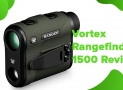 Vortex Rangefinder 1500 Review: Ultimate Laser Ranger
